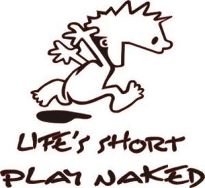 LifesShortPlayNaked