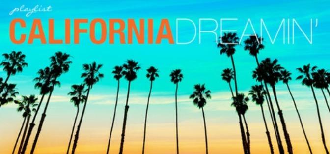 California Dreaming – California mộng mơ