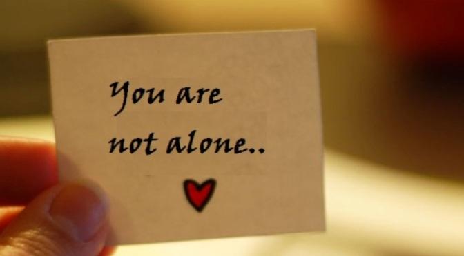 Bạn không cô đơn – You are not alone!