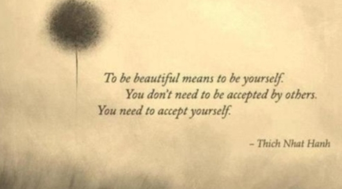 """""""Be beautiful, be yourself"""""""