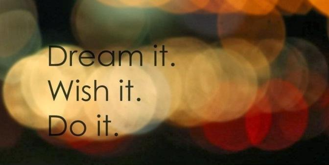 Hãy bắt đầu thực hiện giấc mơ