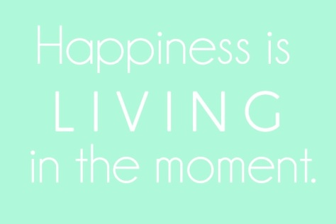 Being-Happy-And-Living-at-the-Moment-goodanxiety.org_