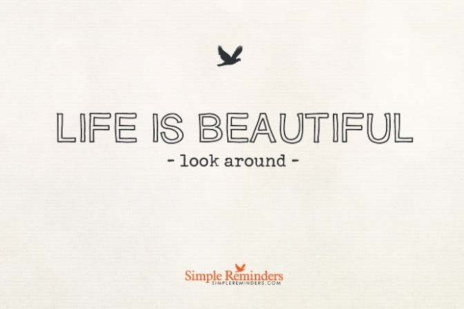 simple-remidner-life-is-beautiful