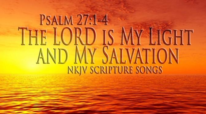 Chúa là ánh sáng và là sự cứu rỗi của con