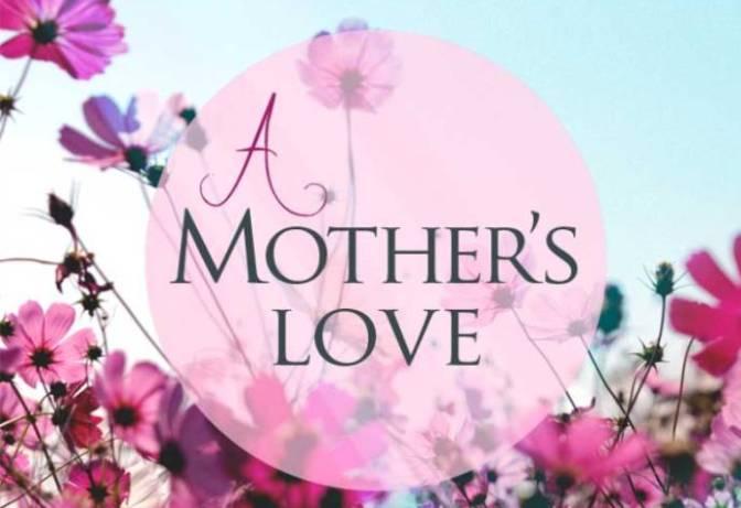 Tình yêu của Mẹ – A Mother's Love