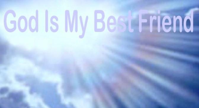 Thượng Đế là bạn thiết của bạn