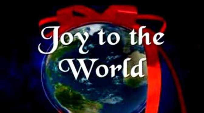 Vui cho thế giới – Joy to the world