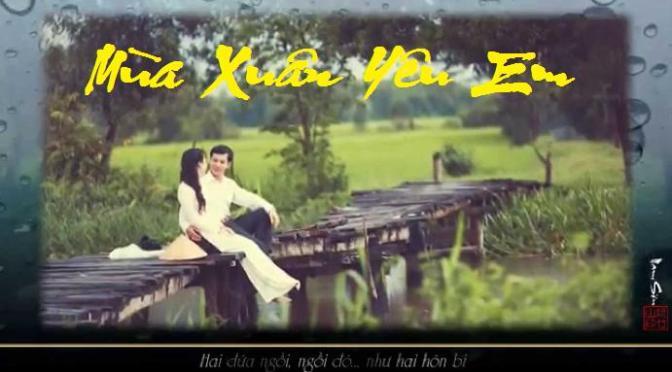 """Tân Nhạc VN – Thơ Phổ Nhạc – """"Mùa Xuân Yêu Em"""" (""""Chuyện Tình"""") – Đỗ Quý Toàn & Phạm Duy"""