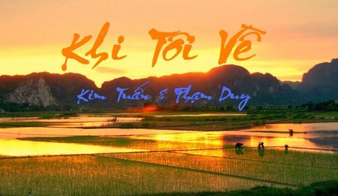 """Tân Nhạc VN – Thơ Phổ Nhạc – """"Khi Tôi Về"""" – Kim Tuấn & Phạm Duy"""