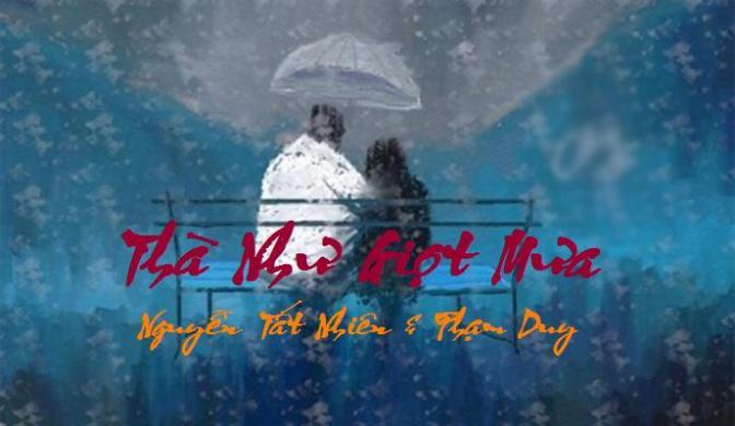 """Tân Nhạc VN – Thơ Phổ Nhạc – """"Thà Như Giọt Mưa"""", """"Em Hiền Như Ma Soeur"""", """"Hai Năm Tình Lận Ðận"""", """"Cô Bắc Kỳ Nho Nhỏ"""", """"Hãy Yêu Chàng"""" – Nguyễn Tất Nhiên & Phạm Duy"""