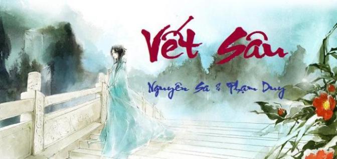 """Tân Nhạc VN – Thơ Phổ Nhạc – """"Vết Sâu"""" – Nguyên Sa & Phạm Duy"""