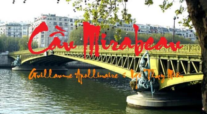 """Tân Nhạc VN – Thơ Phổ Nhạc – """"Cầu Mirabeau"""" – Guillaume Apollinaire & Ngô Thụy Miên"""