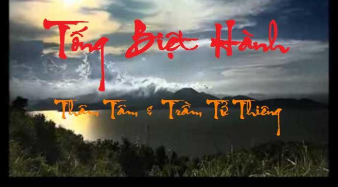 """Tân Nhạc VN – Thơ Phổ Nhạc – """"Tống Biệt Hành"""" – Thâm Tâm & Trầm Tử Thiêng"""