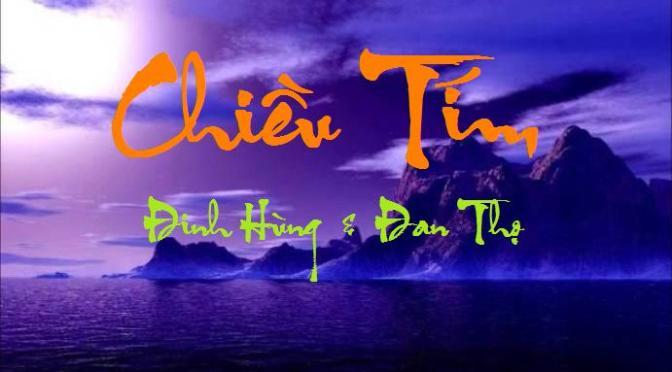 """Tân Nhạc VN – Thơ Phổ Nhạc – """"Chiều Tím"""" – Đinh Hùng & Đan Thọ"""