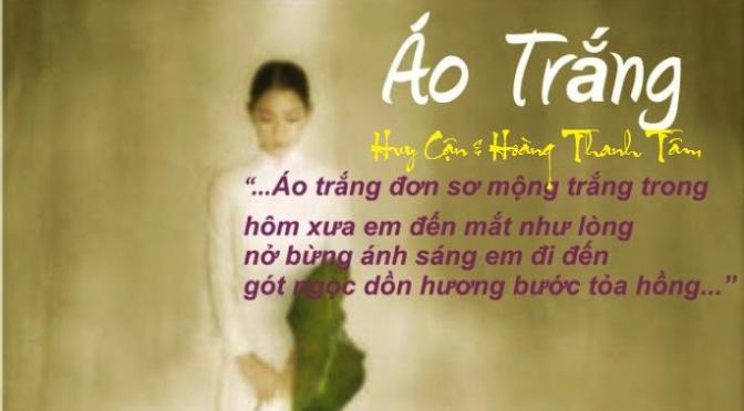 """Tân Nhạc VN – Thơ Phổ Nhạc – """"Áo Trắng"""", """"Một Ngày Cho Tình Yêu"""" – Huy Cận & Hoàng Thanh Tâm"""
