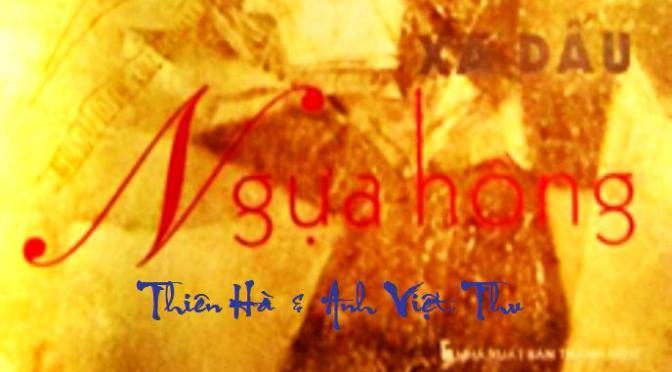 """Tân Nhạc VN – Thơ Phổ Nhạc – """"Nhớ Nhau Hoài"""", """"Gió Về Miền Xuôi"""", """"Xa Dấu Ngựa Hồng"""" – Thiên Hà & Anh Việt Thu"""