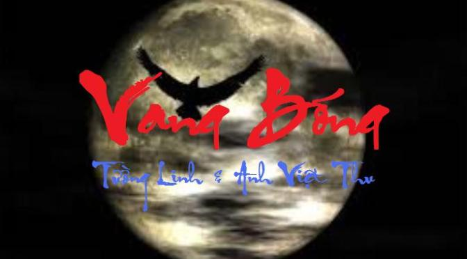 """Tân Nhạc VN – Thơ Phổ Nhạc – """"Vang Bóng"""" – Tường Linh & Anh Việt Thu"""