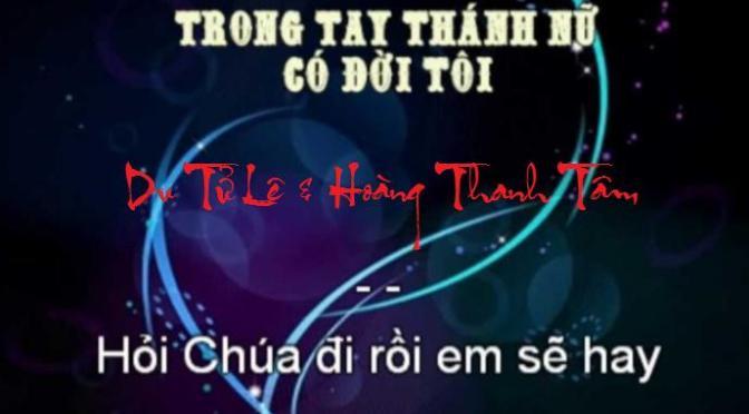 """Tân Nhạc VN – Thơ Phổ Nhạc – """"Hạnh Phúc Buồn"""",  """"Còn Thơm Tay Quí Phi"""" – Du Tử Lê & Hoàng Thanh Tâm"""