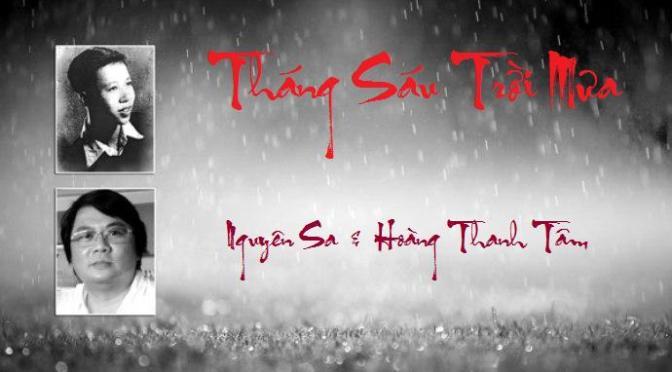 """Tân Nhạc VN – Thơ Phổ Nhạc – """"Tháng Sáu Trời Mưa"""", """"Cần Thiết"""" – Nguyên Sa & Hoàng Thanh Tâm"""