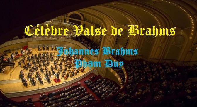 """Tân Nhạc VN – Nhạc Ngoại Quốc Lời Việt – Thời Kỳ Lãng Mạn – """"Mối Tình Xa Xưa"""" (""""Célèbre Valse de Brahms"""") – Johannes Brahms"""