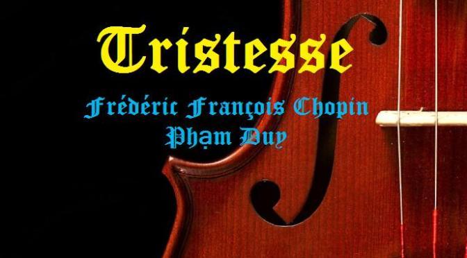 """Tân Nhạc VN – Nhạc Ngoại Quốc Lời Việt – Thời Kỳ Lãng Mạn – """"Sầu Chopin"""" (Tristesse) – Frédéric François Chopin"""