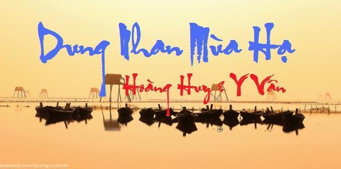 """Tân Nhạc VN – Thơ Phổ Nhạc – """"Dung Nhan Mùa Hạ"""" – Hoàng Huy & Y Vân"""