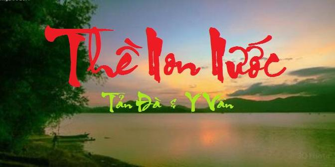 """Tân Nhạc VN – Thơ Phổ Nhạc – """"Thề Non Nước"""" – Tản Đà Nguyễn Khắc Hiếu & Y Vân"""