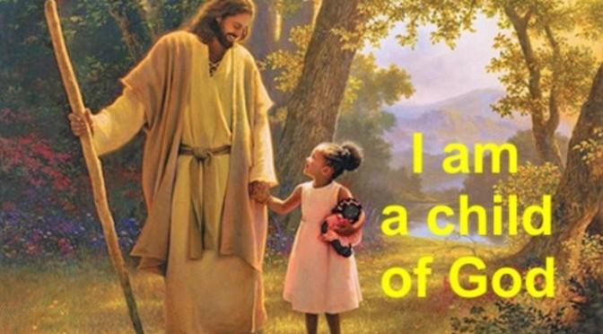 Con là con của Chúa – I am a child of God