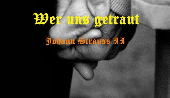 """Tân Nhạc VN – Nhạc Ngoại Quốc Lời Việt – Thời Kỳ Cổ Điển – """"Khúc Hát Thanh Xuân"""" (""""Wer Uns Getraut"""") – Johann Strauss II"""