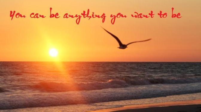 Bạn có thể là bất kì điều gì bạn muốn