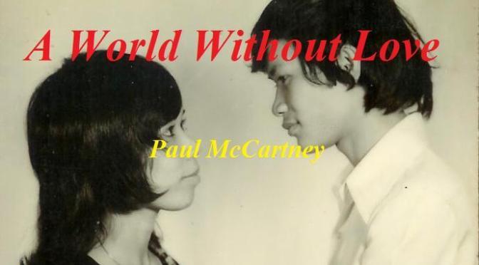 """Tân Nhạc VN – Nhạc Ngoại Quốc Lời Việt – Nhạc Phổ Thông – """"Khi Có Nhau Trong Đời"""" (""""A World Without Love"""") – Paul McCartney, Trường Kỳ"""