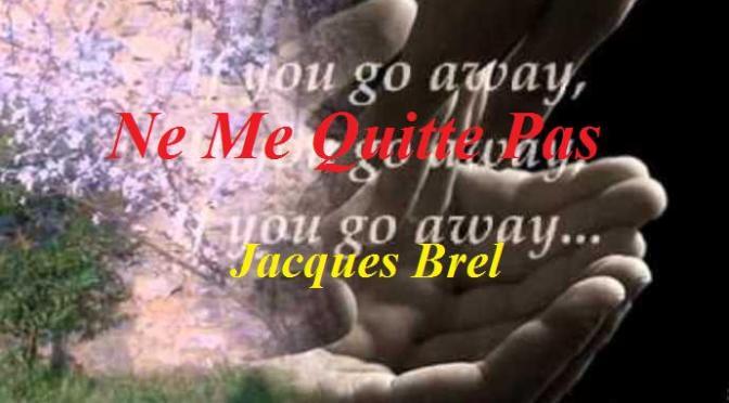 """Tân Nhạc VN – Nhạc Ngoại Quốc Lời Việt – Nhạc Phổ Thông – """"Người Yêu Nếu Ra Đi"""" (""""Ne Me Quitte Pas"""", """"If You Go Away"""") – Jacques Brel, Rod McKuen, Phạm Duy"""