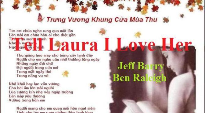 Tân Nhạc VN – Nhạc Ngoại Quốc Lời Việt – Nhạc Phổ Thông – Tell Laura I Love Her – Jeff Barry, Ben Raleigh, Nam Lộc