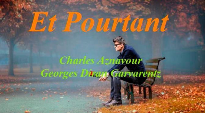 """Tân Nhạc VN – Nhạc Ngoại Quốc Lời Việt – Nhạc Pháp Xưa – """"Anh Vẫn Biết"""" (""""Et Pourtant"""") – Charles Aznavour, Georges Diran Garvarentz"""