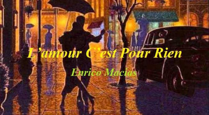 """Tân Nhạc VN – Nhạc Ngoại Quốc Lời Việt – Nhạc Pháp Xưa – """"Tình Cho Không"""" (""""L'amour C'est Pour Rien"""") – Enrico Macias, Phạm Duy"""