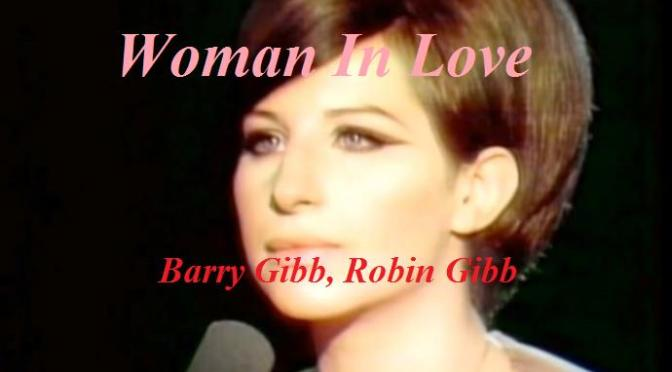 """Tân Nhạc VN – Nhạc Ngoại Quốc Lời Việt – Nhạc Phổ Thông – """"Khi Nàng Yêu"""" (""""Woman In Love"""", """"Une Femme Amoureuse"""") – Barry Gibb, Robin Gibb, Eddy Marnay, Anh Bằng"""