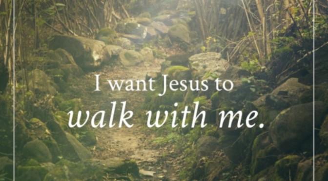 Con cần Chúa Giêsu đi với con – I want Jesus to walk with me