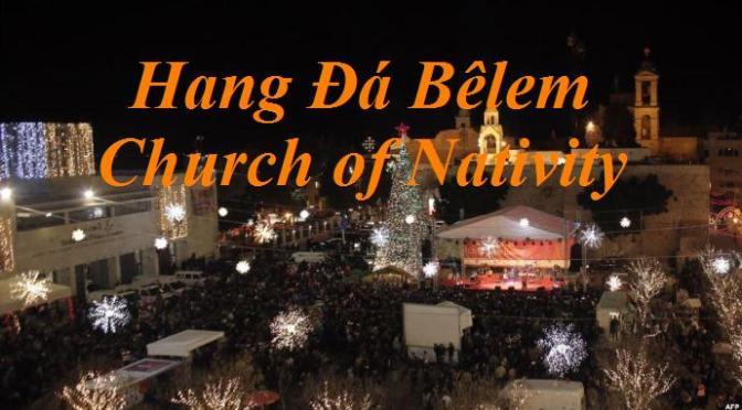 Hang Đá Bêlem – Church of Nativity (Nơi Chúa Giêsu sinh ra)