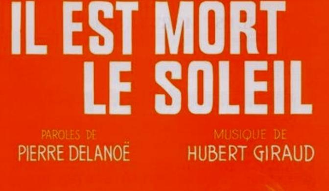 """Nhạc Ngoại Quốc Lời Việt – Nhạc Pháp Xưa – """"Nắng Ðã Tắt"""" (""""Il Est Mort Le Soleil"""") – Pierre Delanoë, Hubert Giraud, Phạm Duy"""