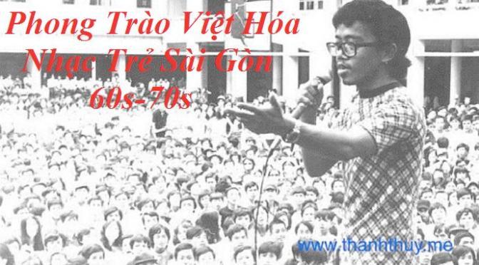 Phong Trào Việt Hóa Nhạc Trẻ Sài Gòn 60s-70s