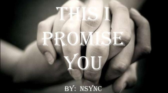Điều này anh hứa với em – This I promise you