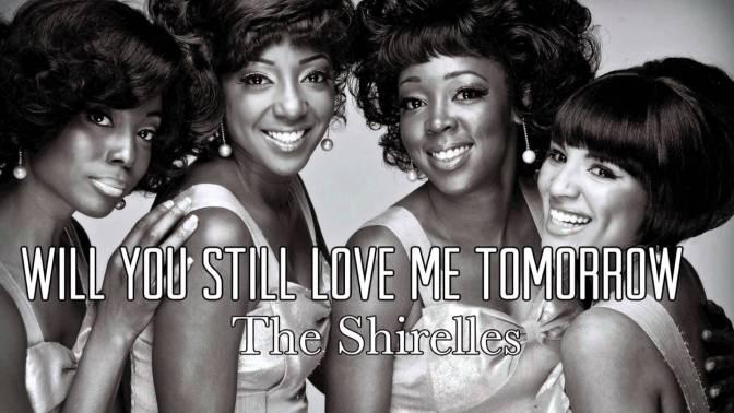 Will you love me tomorrow – Liệu ngày mai anh còn yêu em