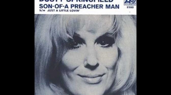 Son of a preacher man – Con trai mục sư