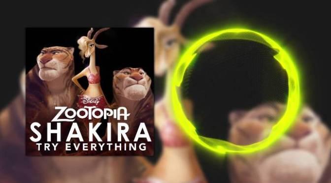 Shakira – Try Everything – Thử mọi thứ – phim Zootopia