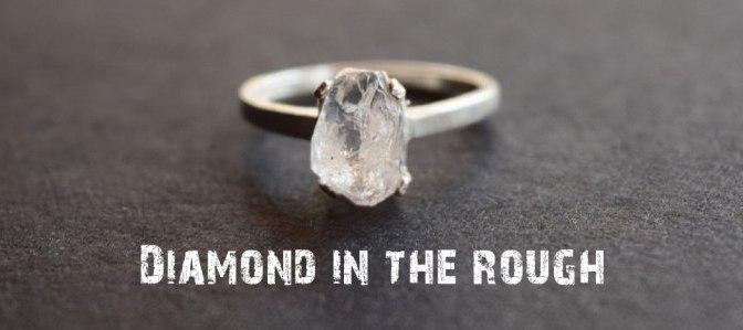 Kim cương chưa mài dũa – Diamond in the rough